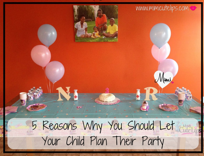 5 REASONS WHY YOU SHOULD LET YOUR CHILD PLAN THEIR PARTY Doc McStuffins Party