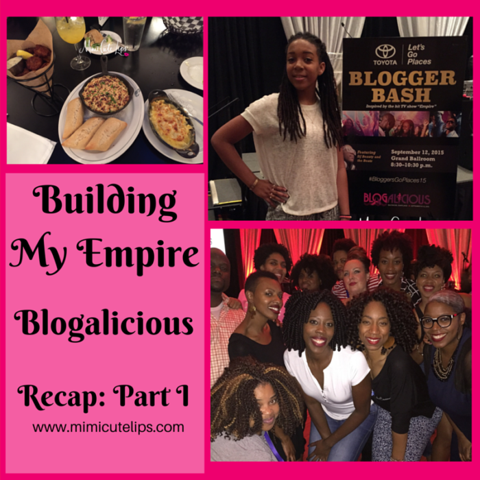 Building My Empire Blogalicious Recap- Part 1