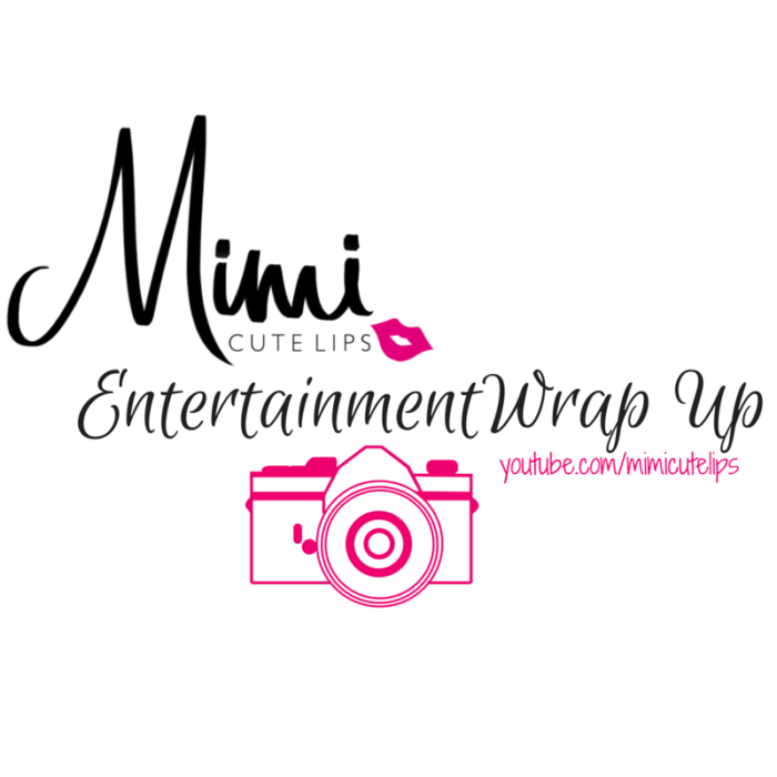 MimiCuteLips Entertainment Wrap Up