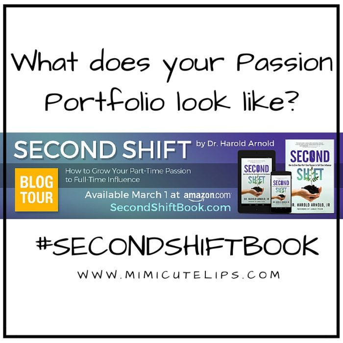 What does your Passion Portfolio look like- Find out how to grow your part time passion to full time influence with Second Shift Book #SECONDSHIFTBOOK