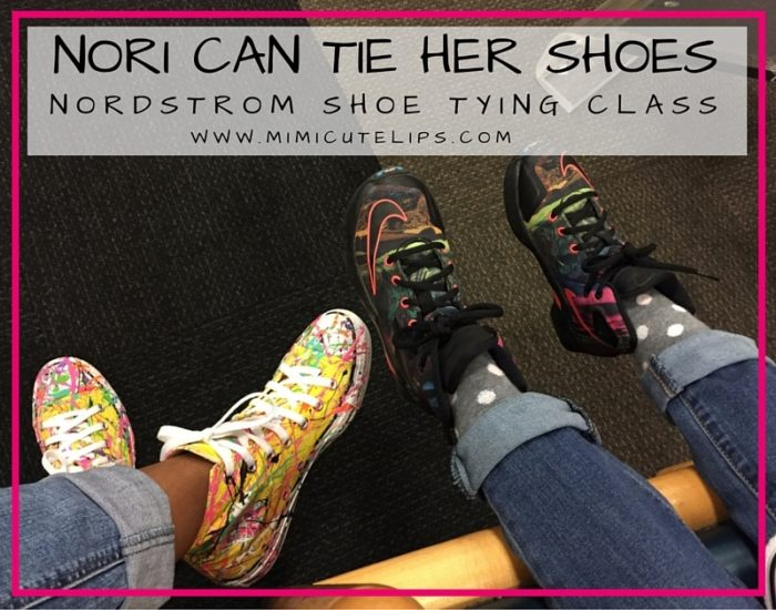 Nori can tie her shoes Did you know that Nordstrom has a FREE shoe typing class. Let me hip you to it.