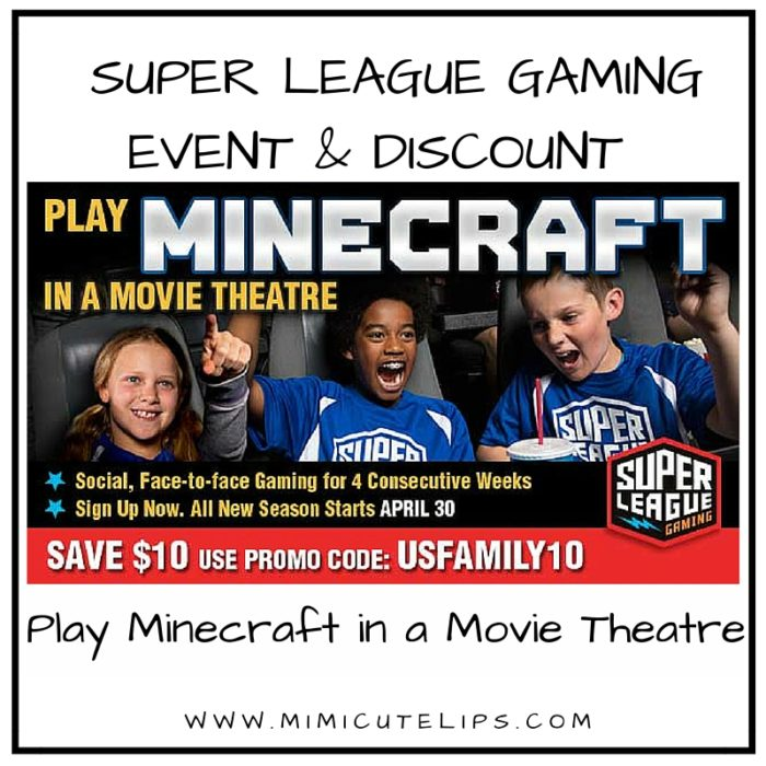 Super League Gaming Event - Play Minecraft in a Movie Theater. Use promo code USFAMILY10 to save $10
