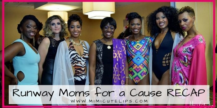 Runway Moms for a Cause 2016 Recap. Fashion event for a cause. #RunwayMoms