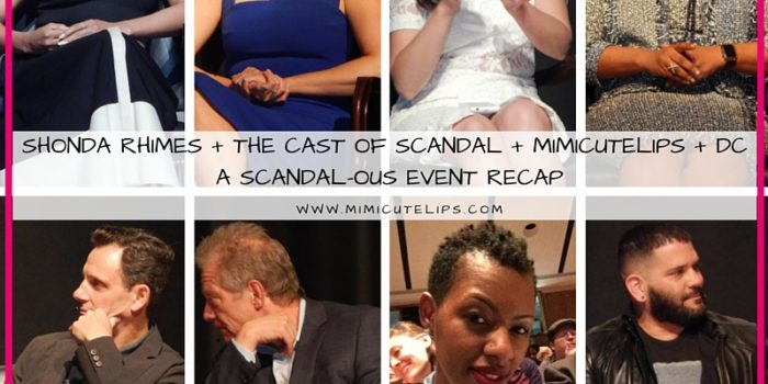 Shonda Rhimes + The cast of Scandal + MimiCuteLips + DC = A Scandal-ous Event Recap