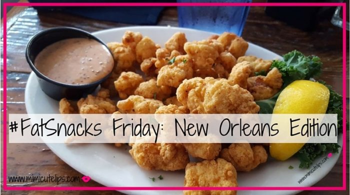 #FatSnacks Friday- New Orleans Edition