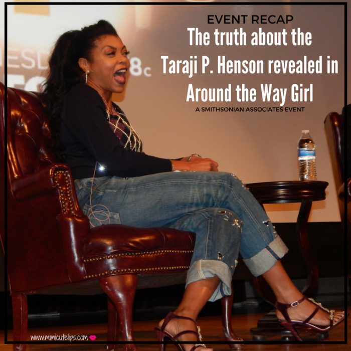 the-truth-about-the-taraji-p-henson-revealed-in-around-the-way-girl-memoir-a-smithsonian-associates-event-recap-aroundthewaygirl