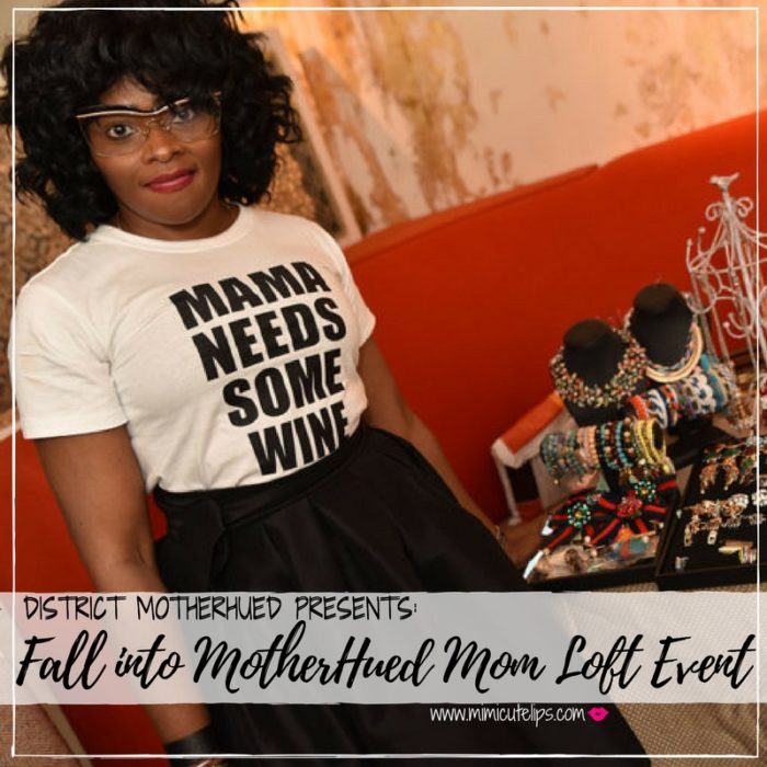 The District Motherhued #DMVMomTribe is at it again with the Mom Loft. Do you need a mommy makeover? Nails, brows, make up, the works.