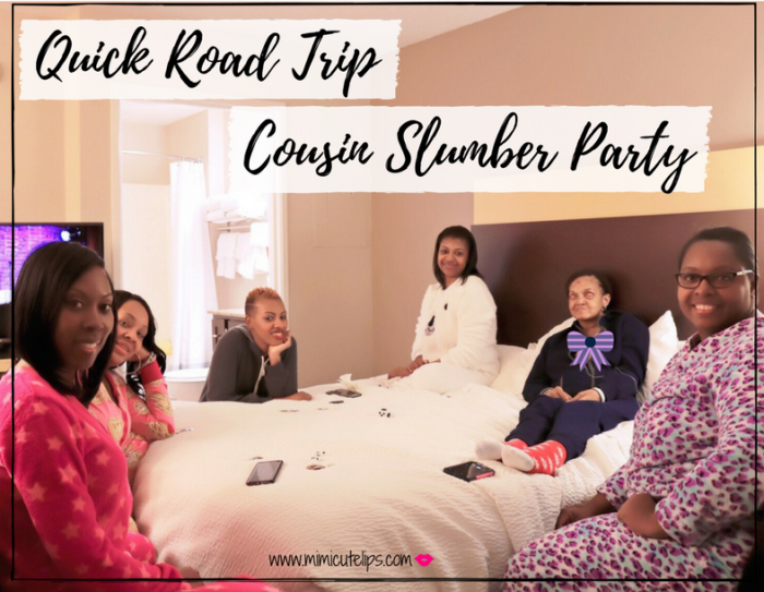 Lifestyle Media Correspondent shares a fun adult slumber party she had with her cousins. Slumber parties aren't just for kids. Find out how her cousin slumber party went.
