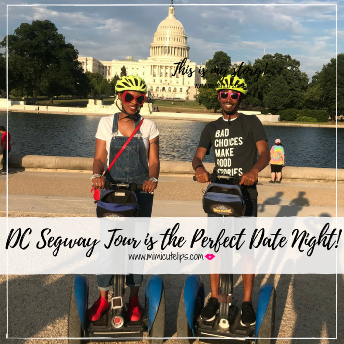 I Did A Segway Tour for the first time and didn't die.I beat fear and enjoyed a Bike and Roll DC Segway Tour for date night. #BikeandRoll