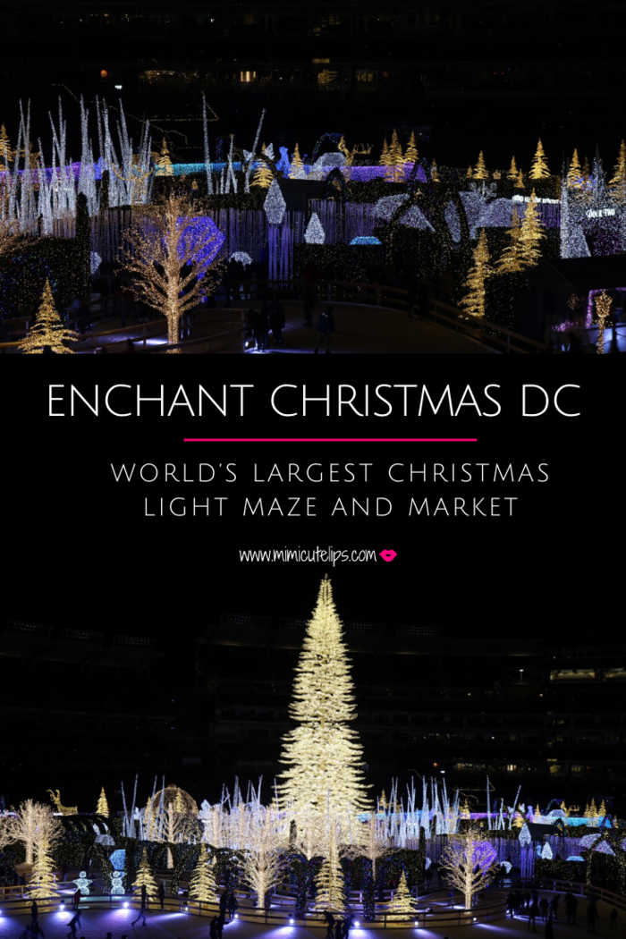 Enchant Christmas DC is a magical Christmas experience featuring the World's Largest Christmas Light Maze, Ice Skating, Market and more. #EnchantChristmas